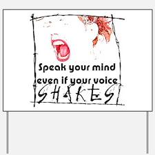Speak Your Mind Yard Sign