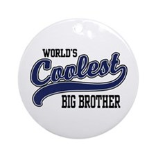World's Coolest Big Brother Ornament (Round)