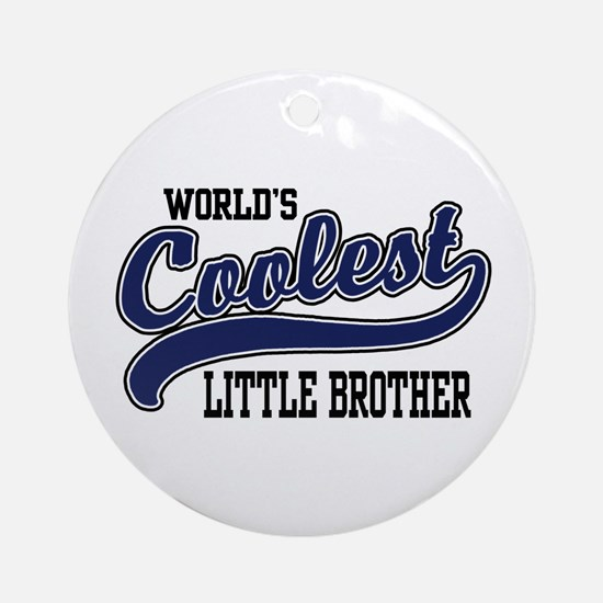 World's Coolest Little Brother Ornament (Round)