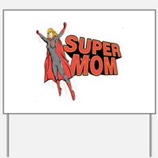 Super Mom Yard Sign