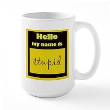 my name is stupid Coffee Mug