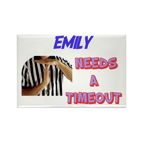 Emily Needs a Time-Out Rectangle Magnet