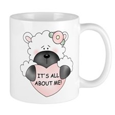 IT'S ALL ABOUT ME! Mug