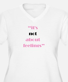 Its Not About Feelings T-Shirt