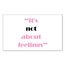 Its Not About Feelings Rectangle Decal