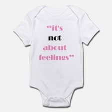 Its Not About Feelings Infant Bodysuit