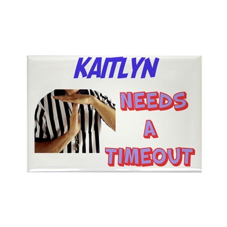 Kaitlyn Needs a Time-Out Rectangle Magnet