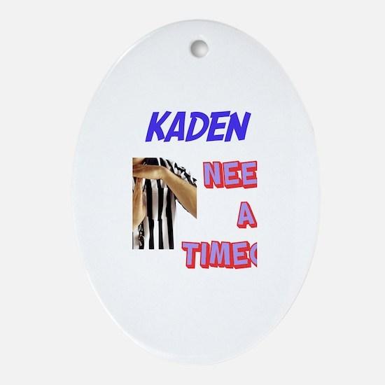 Kaden Needs a Timeout Oval Ornament