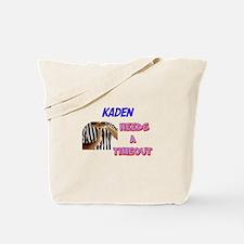 Kaden Needs a Timeout Tote Bag