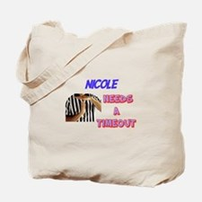 Nicole Needs a Time-Out Tote Bag