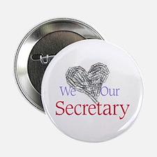 "We Love Our Secretary 2.25"" Button"