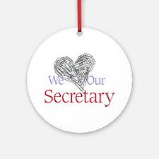 We Love Our Secretary Ornament (Round)
