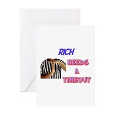 Rich Needs a Timeout Greeting Card