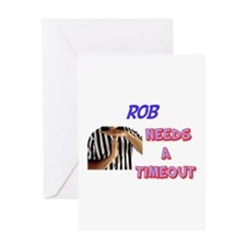 Rob Needs a Timeout Greeting Card