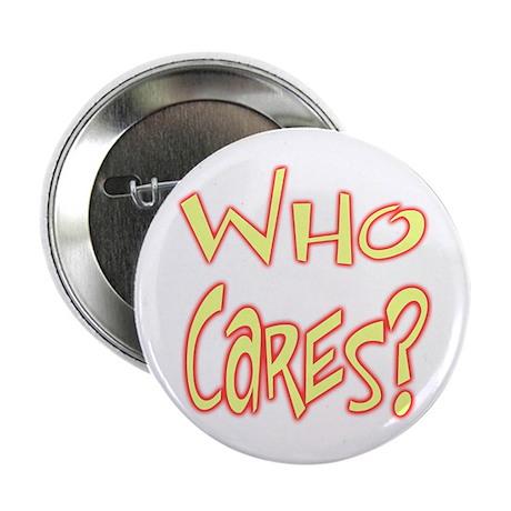 """EB'S Who Cares? 2.25"""" Button"""