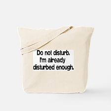 Do not disturb. Tote Bag