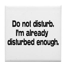 Do not disturb. Tile Coaster