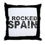 I Rocked Spain Throw Pillow
