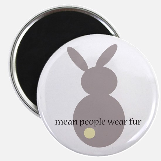 mean people wear fur Magnet