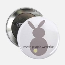 "mean people wear fur 2.25"" Button"