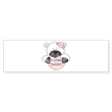 I LOVE DADDY Bumper Sticker