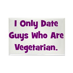 I Only Date Vegetarians. Rectangle Magnet