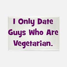 I Only Date Vegetarians. Rectangle Magnet