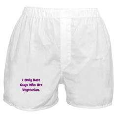 I Only Date Vegetarians. Boxer Shorts