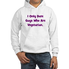 I Only Date Vegetarians. Hoodie