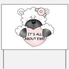 IT'S ALL ABOUT EWE! Yard Sign