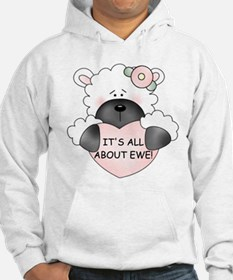 IT'S ALL ABOUT EWE! Hoodie