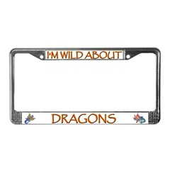 I'm Wild About Dragons License Plate Frame