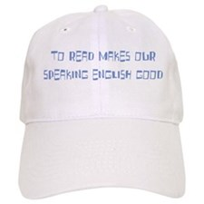To Read Makes Our English Speaking Good Baseball Cap