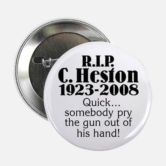 """RIP Heston 2.25"""" Button"""