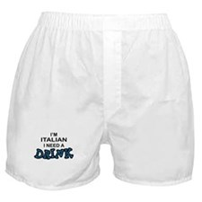 Italian Need a Drink Boxer Shorts