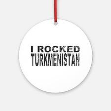 I Rocked Turkmenistan Ornament (Round)
