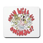 PARTY WITH THE ANIMALS Mousepad