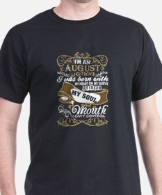 Im An August Woman I Was Born With My Hear T-Shirt