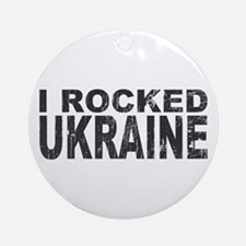 I Rocked Ukraine Ornament (Round)