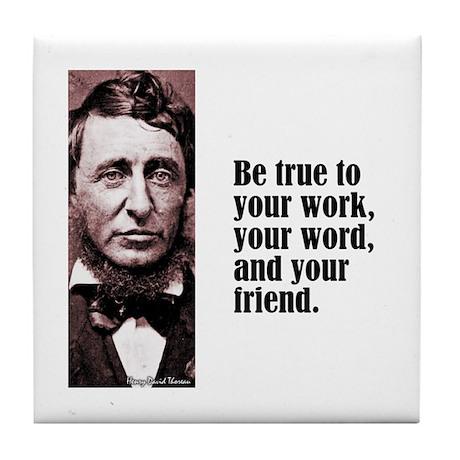 """Thoreau """"Be True"""" Tile Coaster"""