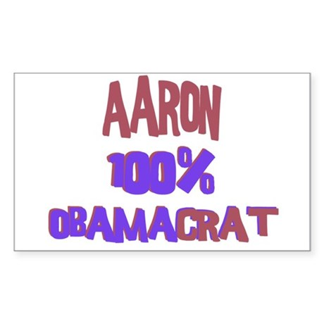 Aaron - 100% Obamacrat Rectangle Sticker