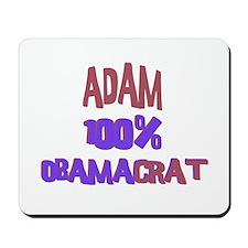 Adam - 100% Obamacrat Mousepad