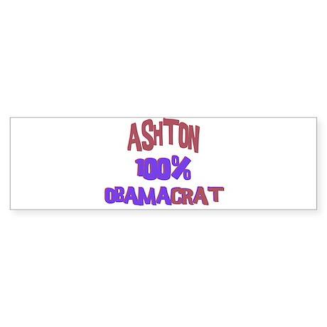 Ashton - 100% Obamacrat Bumper Sticker