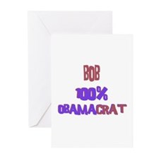 Bob - 100% Obamacrat Greeting Cards (Pk of 10)