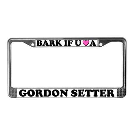 Bark If Love A Gordon Setter License Plate Frame