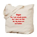 Vegan. Yes, I get enough pro Tote Bag