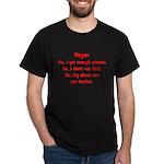 Vegan. Yes, I get enough pro Dark T-Shirt