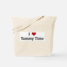 I Love Tummy Time Tote Bag