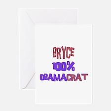 Bryce - 100% Obamacrat Greeting Card