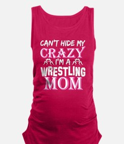 Cant Hide My Crazy Im A Wrestling Mom Tank Top